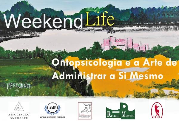 Weekend Life - Ontopsicologia e a Arte de Administrar a Si Mesmo