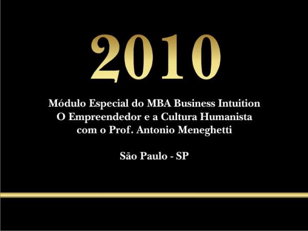 Módulo especial do MBA Business Intuition em São Paulo: O Empreededor e a Cultura Humanista