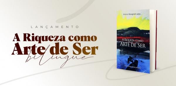 """O livro """"Antonio Meneghetti sobre… A riqueza como arte de ser"""", primeira obra da coleção, tem sua 2ª edição lançada"""
